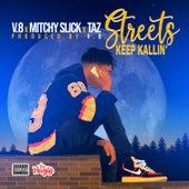 Streets Keep Kallin' (feat. Mitchy Slick & Taz) von V8