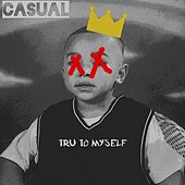 Tru to Myself by Casual