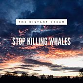 Stop Killing Whales by Distant Dream