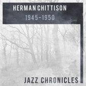 Herman Chittison: 1945-1950 (Live) de Various Artists