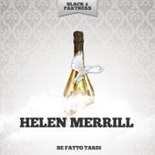 Se Fatto Tardi by Helen Merrill