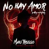 No Hay Amor, Goodbye Everybody de Maxi Trusso