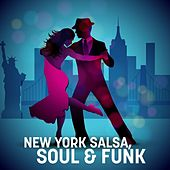 New York Salsa, Soul & Funk by Various Artists