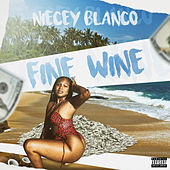 Fine Wine by Niecey Blanco