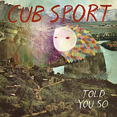 Told You So von Cub Sport