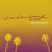 La La Land (feat. YG) (ARKADI Remix) by Bryce Vine