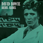 Rebel Rebel (Original Single Mix) (2019 Remaster) von David Bowie