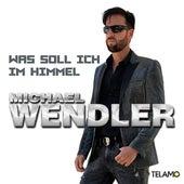 Was soll ich im Himmel von Michael Wendler
