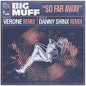 So Far Away (feat. Lucy Woodward) (The Verone & Danny Shinx Remixes) von Big Muff
