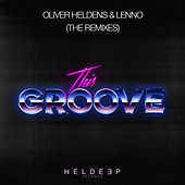 This Groove (The Remixes) by Oliver Heldens