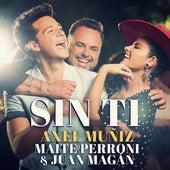 Sin Ti by Axel Muñiz