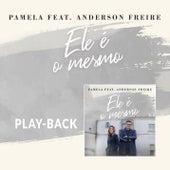 Ele é o Mesmo (Playback) von Pamela