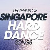 Legends of Singapore Hard Dance Songs de Various Artists