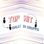 Top Hit Balli di Gruppo by Various Artists