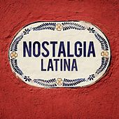 Nostalgia Latina by Various Artists