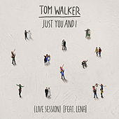 Just You and I (Live Session) von Tom Walker