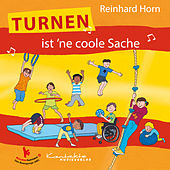 Turnen ist 'ne coole Sache von Reinhard Horn