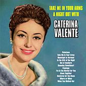 Take Me In Your Arms:A Night Out with Caterina Valente von Caterina Valente