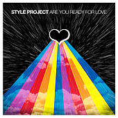Are You Ready for Love von Style Project
