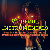 Workout Instrumentals – Best Gym Music for Cardio, Running, Cycling & Body Training Workout Songs by Various Artists