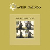 Zeilen aus Gold (Remixes) by Xavier Naidoo