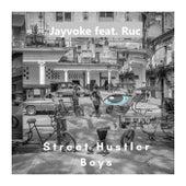Street Hustler Boys (feat. Ruc) by Jayvoke