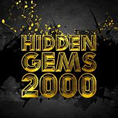 Hidden Gems 2000 von Various Artists