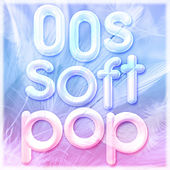 00s Soft Pop de Various Artists