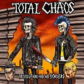 Revolution Has No Borders von Total Chaos