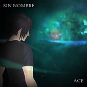Sin Nombre by Ace
