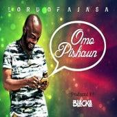 Omo Pishaun by Lord Of Ajasa