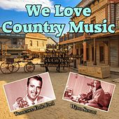 We Love Country Music by Various Artists