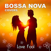 Lovefool by Bossa Nova Covers
