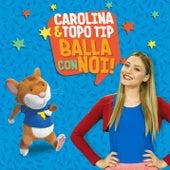 Carolina & Topo Tip: balla con noi! by Carolina Benvenga
