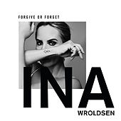 Forgive or Forget by Ina Wroldsen