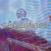69 Strenthening Music von Massage Therapy Music