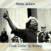Great Gettin' Up Morning (Remastered 2019) by Mahalia Jackson