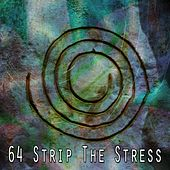 64 Strip the Stress by Yoga Music