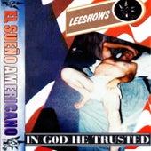 El Sueño Americano: In God He Trusted de Leeshows