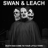 Death Has Come to Your Little Town by Swan