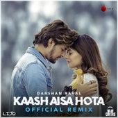 Kaash Aisa Hota - Remix by Darshan Raval