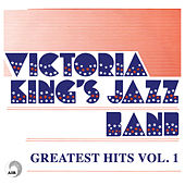 Greatest Hits (Vol. 1) by Victoria King's Jazz Band