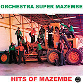 Hits Of Mazembe by Orchestra Super Mazembe