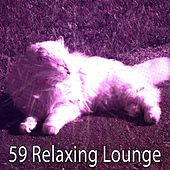 59 Relaxing Lounge von Best Relaxing SPA Music