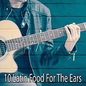 10 Latin Food for the Ears de Instrumental