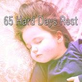 65 Hard Days Rest von Best Relaxing SPA Music