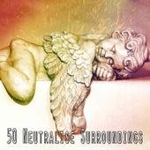 50 Neutralise Surroundings by Deep Sleep Music Academy