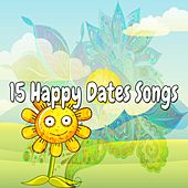 15 Happy Dates Songs by Canciones Infantiles