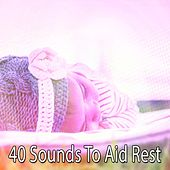 40 Sounds to Aid Rest von Rockabye Lullaby