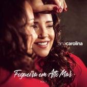 Fogueira em Alto Mar EP 1 de Ana Carolina